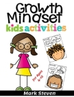 Growth Mindset Kids Activities for Ages 4-12: A Positive Thinking for kids to Promote Happiness, Gratitude, Self-Confidence, and Mental Health Wellbei Cover Image