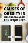 Bariatrics: Causes of Obesity in Childhood and Its Consequences: Public Opinion and Obesity: Cultural Influences on Public Percept Cover Image