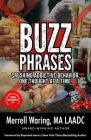 Buzz Phrases: Crushing Addictive Behavior, One Thought at a Time Cover Image