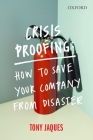 Crisis Proofing: How to Save Your Company from Disaster Cover Image