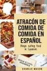 Atracón de comida de Comida En español/Binge eating food in Spanish Cover Image