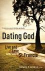 Dating God: Live and Love in the Way of St. Francis Cover Image