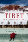 Tibet: An Unfinished Story Cover Image