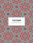 Geometric Pattern Design Coloring Book: Patterns Coloring Book: Fun Adults Coloring Book, Relaxing and Stress Relieving Patterns Cover Image