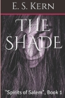 The Shade: Spirits of Salem, Book 1 Cover Image
