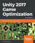 Unity 2017 Game Optimization, Second Edition Cover Image