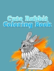 Cute Rabbit Coloring Book: Grate And Discover This Unique rabbit Collection Of 50+ Coloring Pages Ever Cover Image