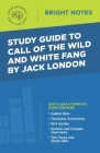 Study Guide to Call of the Wild and White Fang by Jack London Cover Image