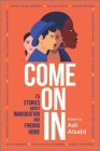 Come on in: 15 Stories about Immigration and Finding Home Cover Image
