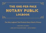 The One-Per-Page Notary Public Logbook: The Only Logbook That Protects Every Client's Privacy Cover Image