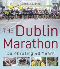 The Dublin Marathon: Celebrating 40 Years Cover Image