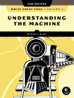 Write Great Code, Volume 1, 2nd Edition: Understanding the Machine Cover Image