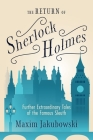 The Return of Sherlock Holmes: Further Extraordinary Tales of the Famous Sleuth Cover Image