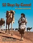 52 Days by Camel: My Sahara Adventure Cover Image