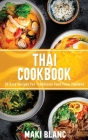 Thai Cookbook: 70 Easy Recipes For Traditional Food From Thailand Cover Image