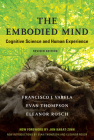 The Embodied Mind, Revised Edition: Cognitive Science and Human Experience Cover Image