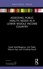 Assessing Public Health Needs in a Lower Middle Income Country (Routledge Focus on Environmental Health) Cover Image