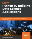 Learn Python by Building Data Science Applications Cover Image