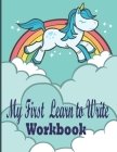 My First Learn to Write Workbook: Fun with Numbers, Letters, Shapes, Colors, Painting and Remember Practice Brine Create Imagine Ideas for Preschool K Cover Image