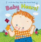 Baby Hears: A Lift-the-Flap Hear-the-Sound Book Cover Image