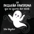 La Pequeña Fantasma que no quería dar miedo Cover Image