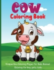 Cow Coloring Book: Simple and Fun Designs of Cow for Kids and Toddlers Cow Lover Gifts for Children Cover Image