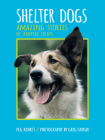 Shelter Dogs: Amazing Stories of Adopted Strays Cover Image