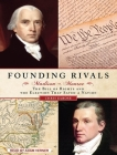Founding Rivals: Madison vs. Monroe, the Bill of Rights, and the Election That Saved a Nation Cover Image