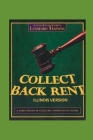 Illinois Collect Back Rent Version: Evictions, Small Claims and Judgment Collection Cover Image