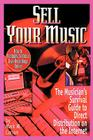 Sell Your Music: How to Profitably Sell Your Own Recordings Online Cover Image