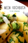Mein Kochbuch: für meine Lieblingsrezepte - Rezeptbuch zum Selberschreiben - Format 6 x 9 Zoll - Mit Inhaltsverzeichnis - Seiten für Cover Image