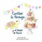 Carlitos la Tortuga y el Pastel de Barro Cover Image