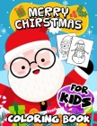 Merry Christmas Coloring Book For Kids: First Big Book Christmas Coloring Pages for Kids Cover Image