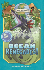 Ocean Renegades! (Earth Before Us #2): Journey through the Paleozoic Era Cover Image