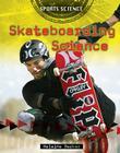 Skateboarding Science (Sports Science) Cover Image