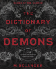 The Dictionary of Demons: Tenth Anniversary Edition: Names of the Damned Cover Image