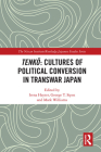 Tenkō Cultures of Political Conversion in Transwar Japan (Nissan Institute/Routledge Japanese Studies) Cover Image