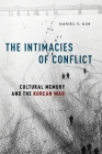 The Intimacies of Conflict: Cultural Memory and the Korean War Cover Image