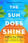 The Sun Does Shine (Young Readers Edition): An Innocent Man, A Wrongful Conviction, and the Long Path to Justice Cover Image