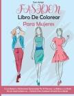 Fashion: A Las Mujeres y Adolescentes Apasionadas Por El Glamour, La Belleza y La Moda De Las SupermodelosFashion Coloring Page Cover Image