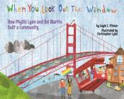 When You Look Out the Window: How Phyllis Lyon and del Martin Built a Community Cover Image