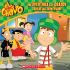 El Chavo: Una aventura a lo grande / A Great Big Adventure (Bilingual) Cover Image