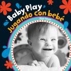 Baby Play/Jugando Con Bebe = Baby Play (Baby's Day) Cover Image