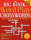 The Big Book of Word Play Crosswords: Unique & Challenging Puzzles for Word Play Lovers! Cover Image