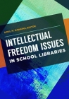 Intellectual Freedom Issues in School Libraries Cover Image