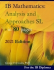 IB Mathematics: Analysis and Approaches SL in 80 pages: 2021 Edition Cover Image