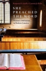 She Preached the Word: Women's Ordination in Modern America Cover Image