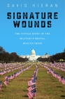 Signature Wounds: The Untold Story of the Military's Mental Health Crisis Cover Image