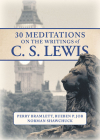 30 Meditations on the Writings of C.S. Lewis Cover Image