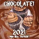 Chocolate! 2021 Mini Wall Calendar Cover Image